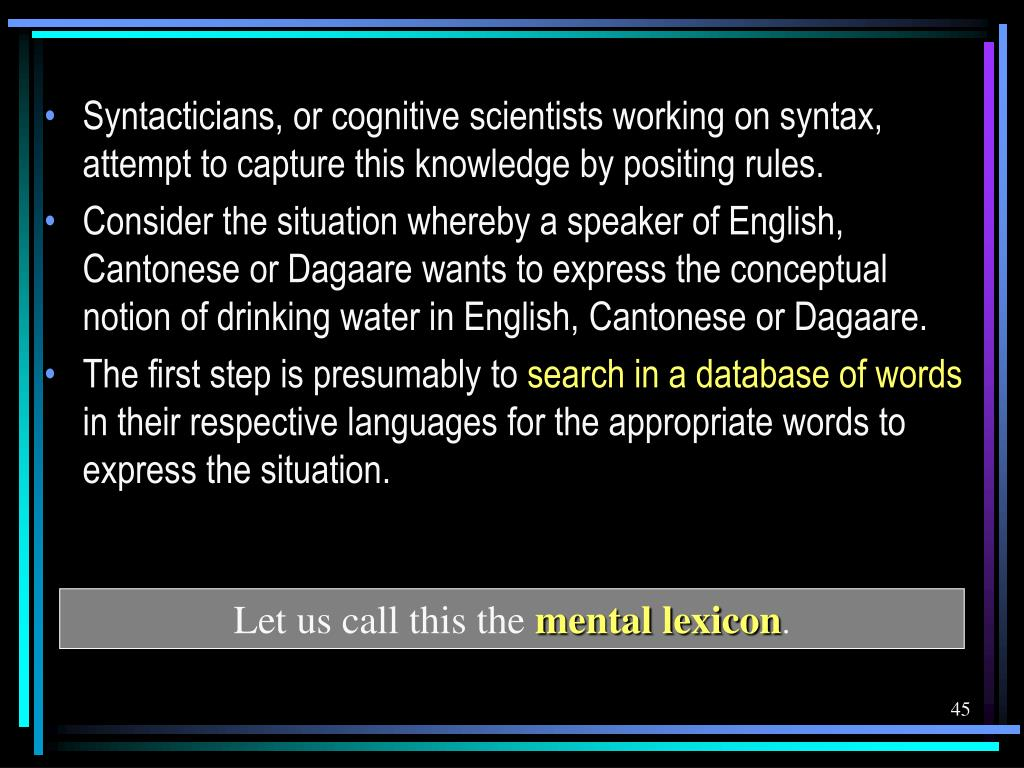 Syntacticians, or cognitive scientists working on syntax, attempt to capture this knowledge by positing rules.