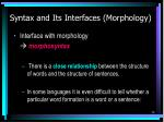 syntax and its interfaces morphology