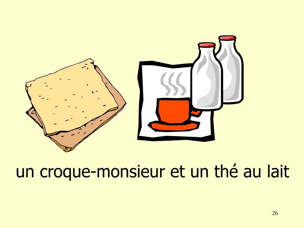 un croque-monsieur et un th