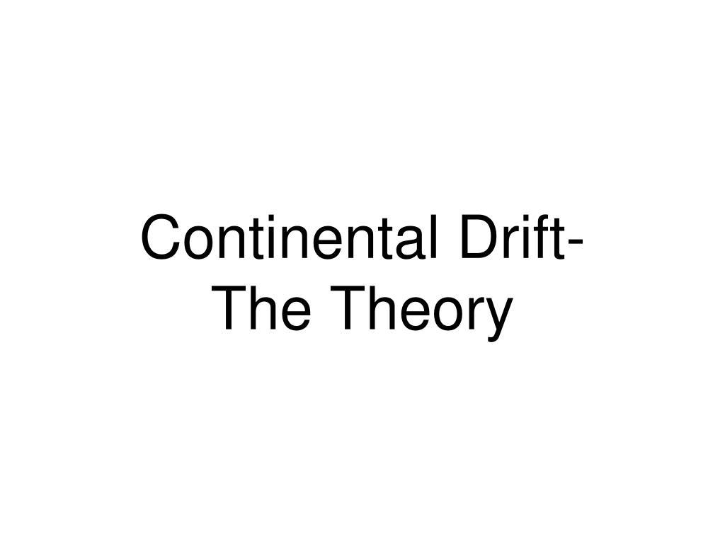 Continental Drift-