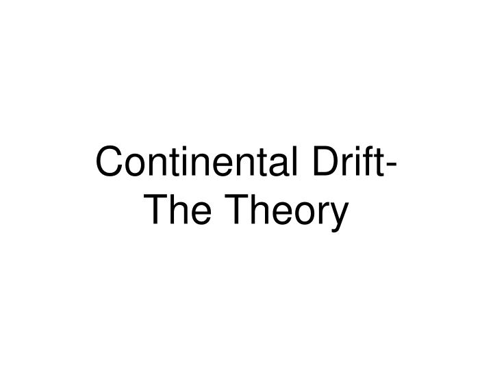 Continental drift the theory