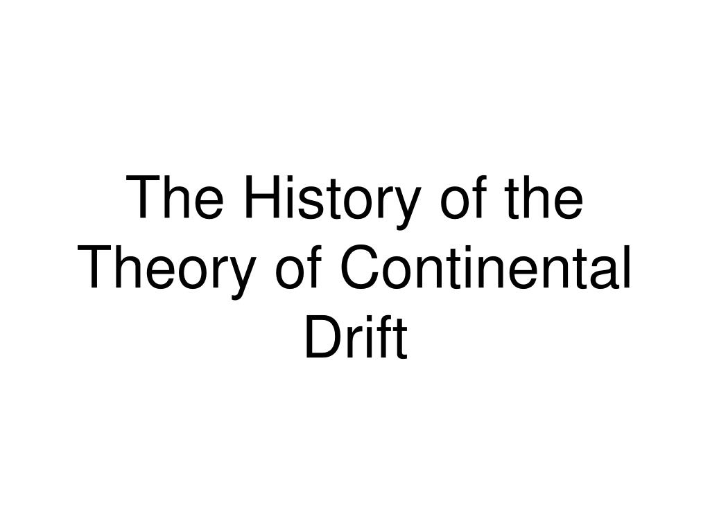 The History of the Theory of Continental Drift