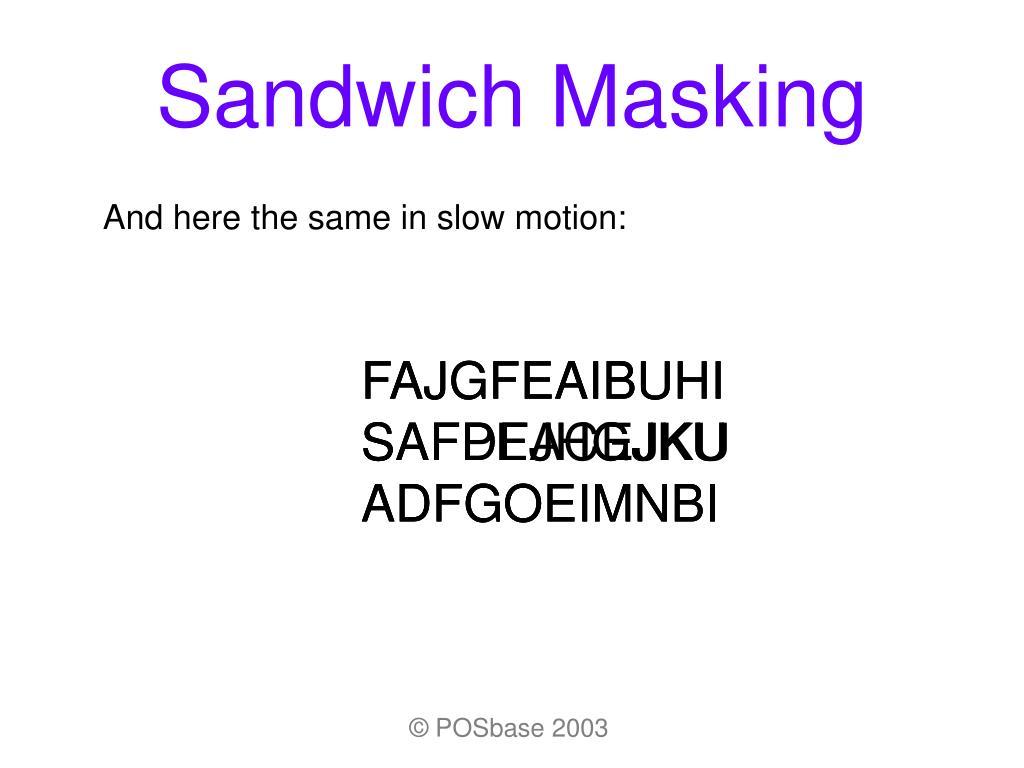 Sandwich Masking