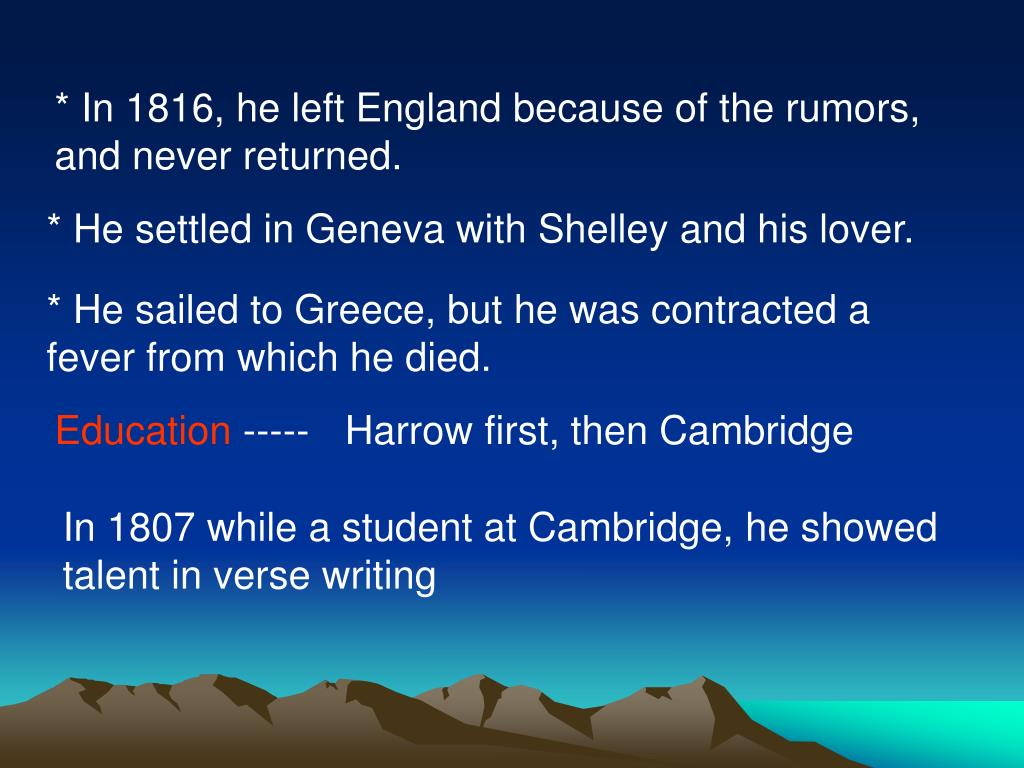 * In 1816, he left England because of the rumors, and never returned.