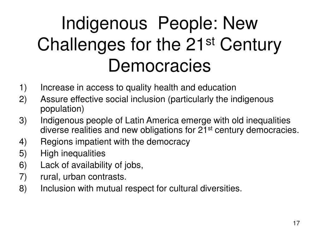 Indigenous  People: New Challenges for the 21