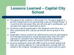 lessons learned capital city school