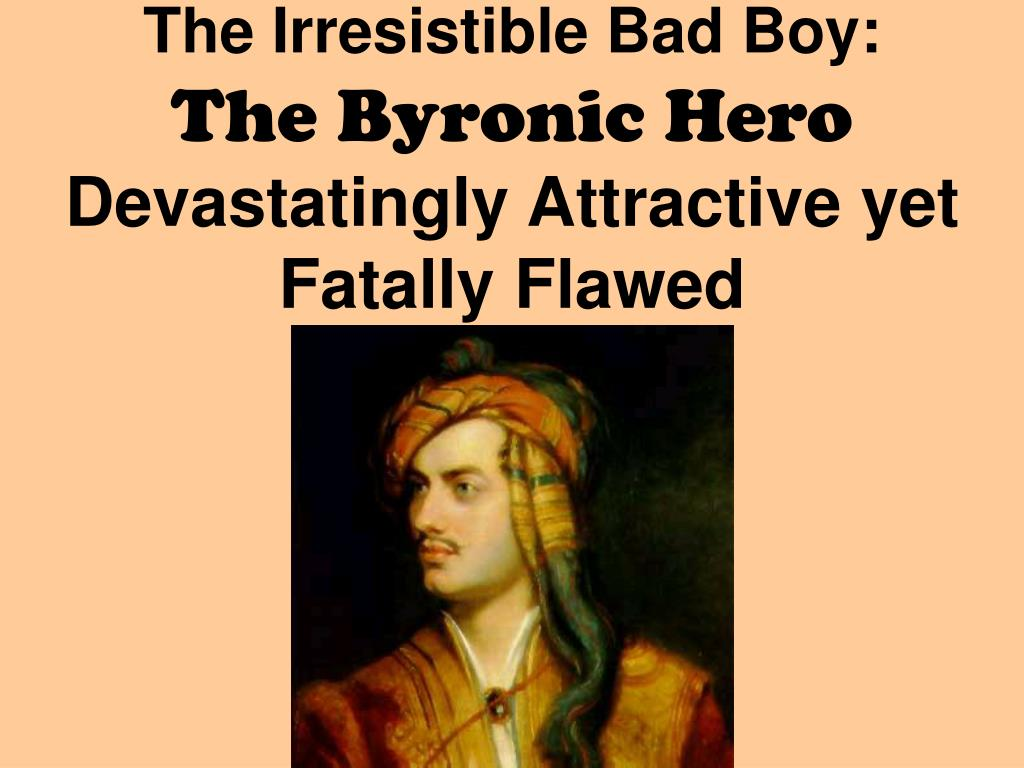 the byronic hero The byronic hero was first published in 1962this study of the origins and development of the romantic hero through its apogee in the works of byron critically examines the major romantic heroes of comparative literature and places them in the wider perspective of history.