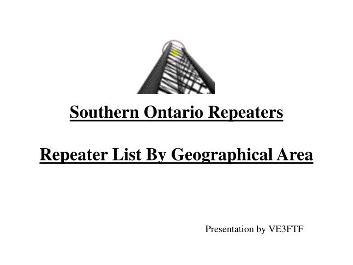 Southern ontario repeaters repeater list by geographical area