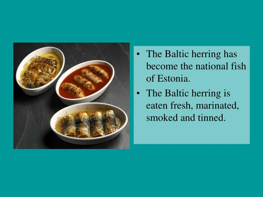 The Baltic herring has become the national fish of Estonia.