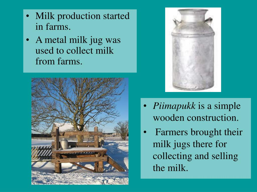 Milk production started in farms.