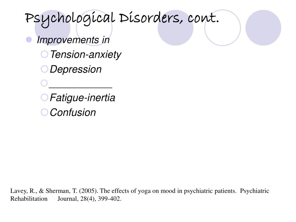 Psychological Disorders, cont.