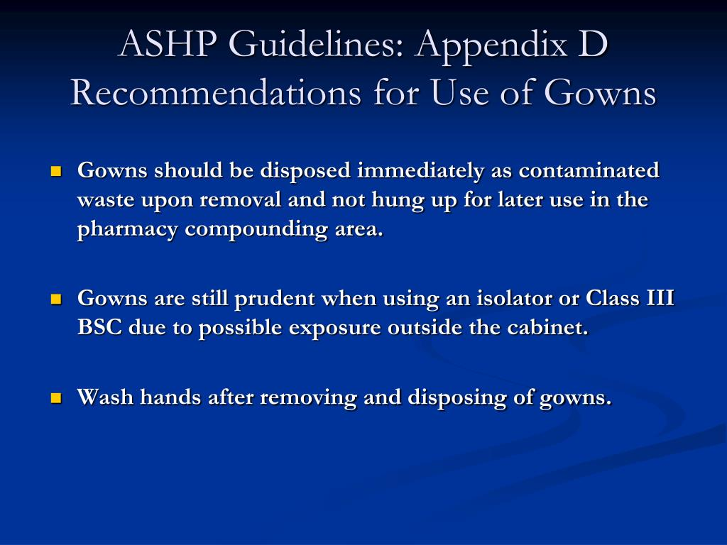 ASHP Guidelines: Appendix D Recommendations for Use of Gowns