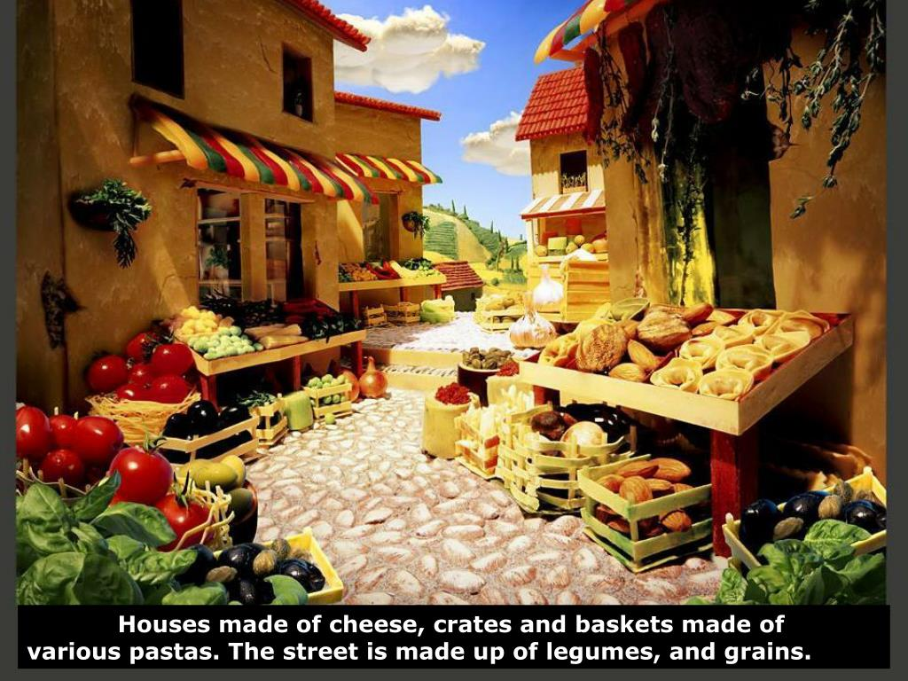 Houses made of cheese, crates and baskets made of various pastas. The street is made up of legumes, and grains.
