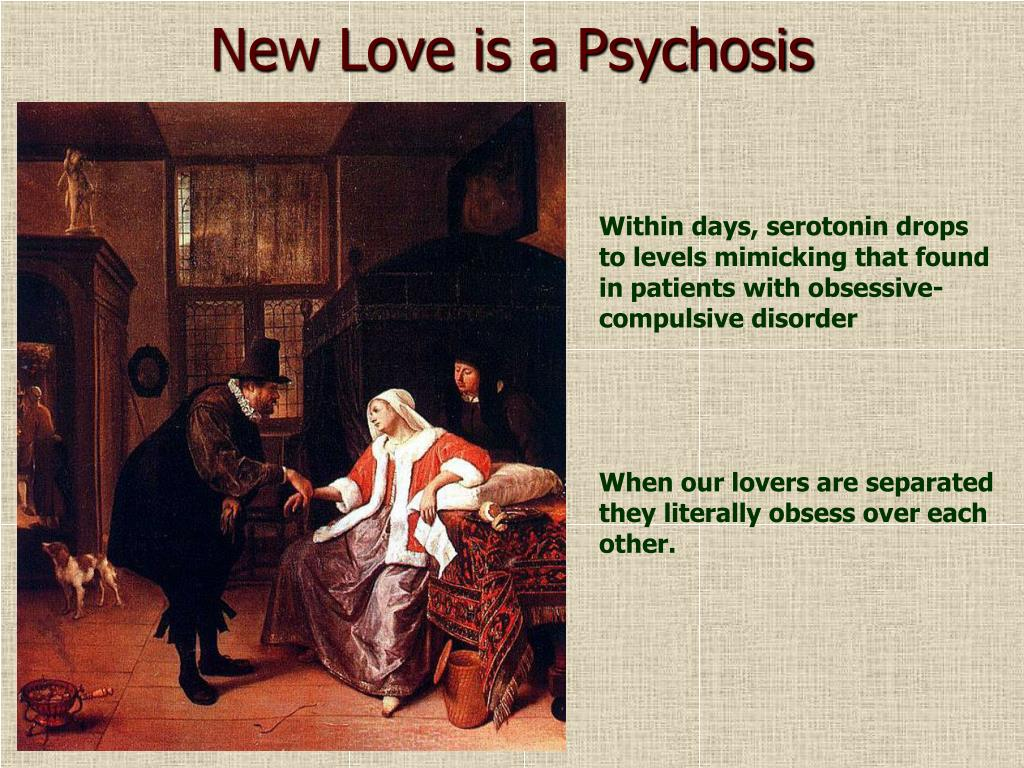 New Love is a Psychosis