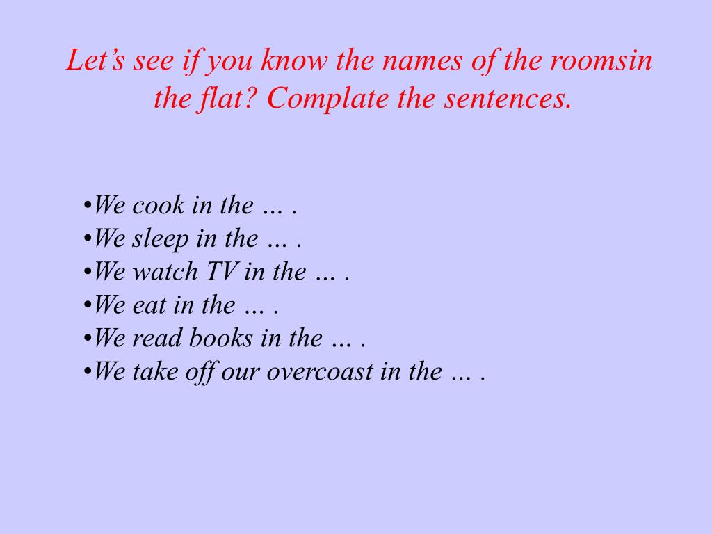Let's see if you know the names of the roomsin