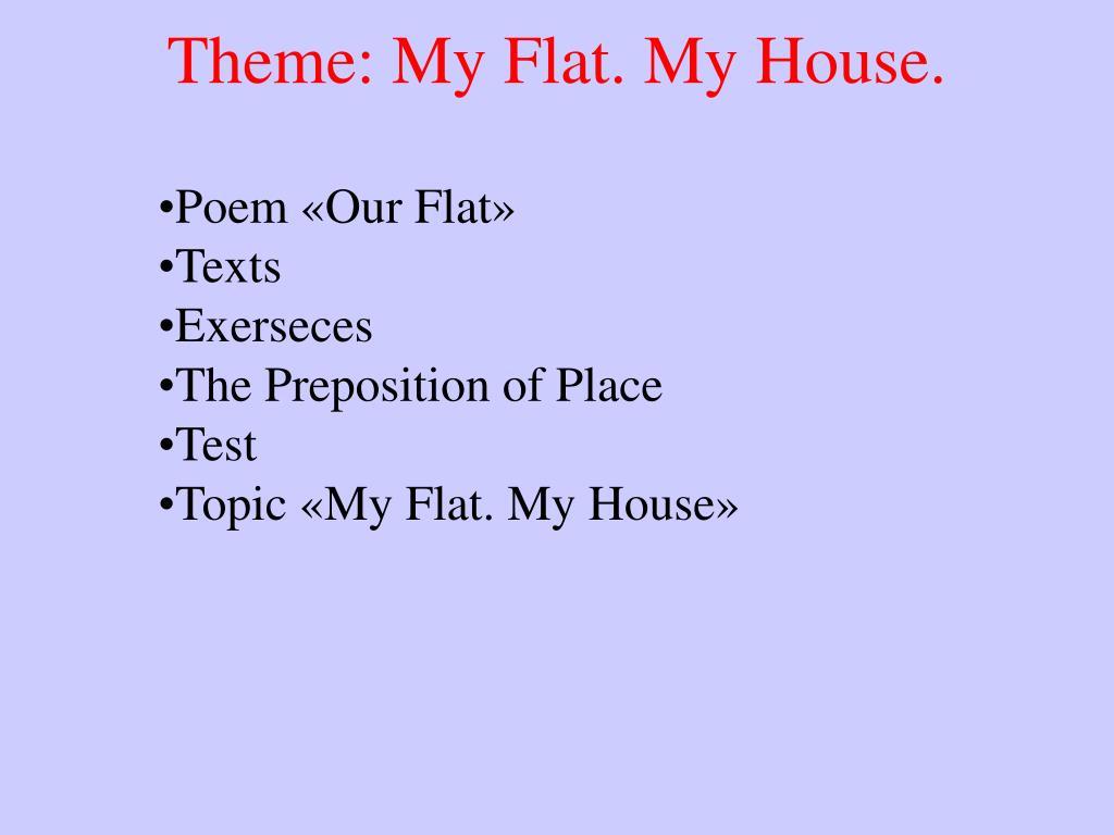 Theme: My Flat. My House.