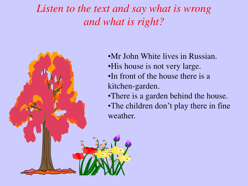 Listen to the text and say what is wrong