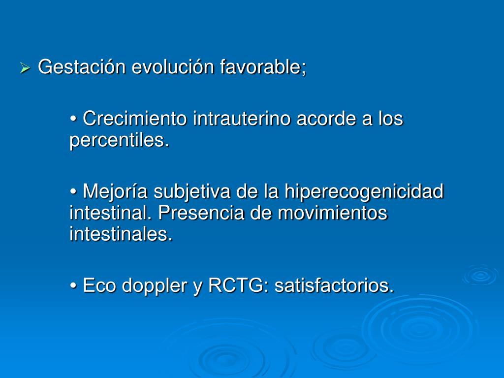 Gestación evolución favorable;