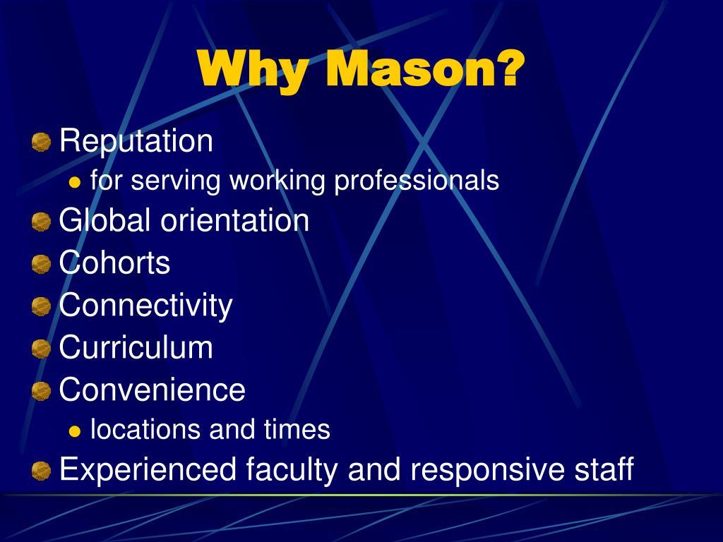 Why Mason?