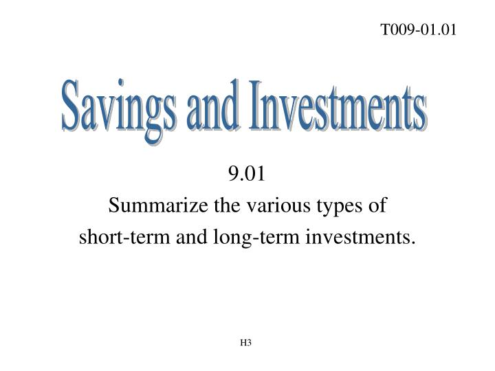 9 01 summarize the various types of short term and long term investments