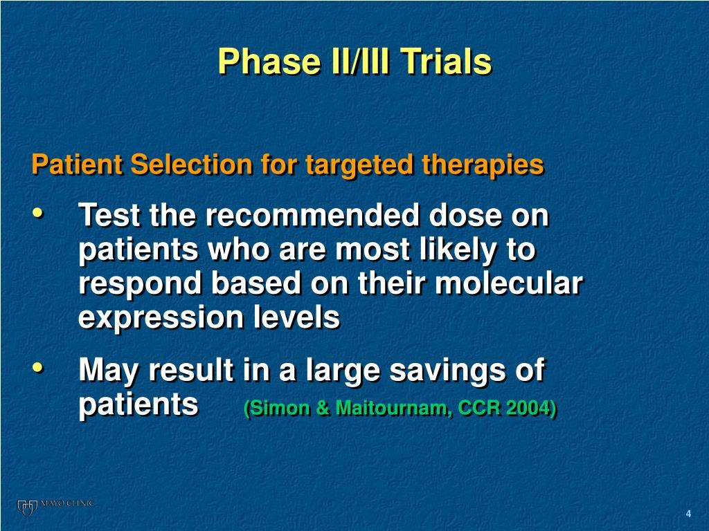 Phase II/III Trials