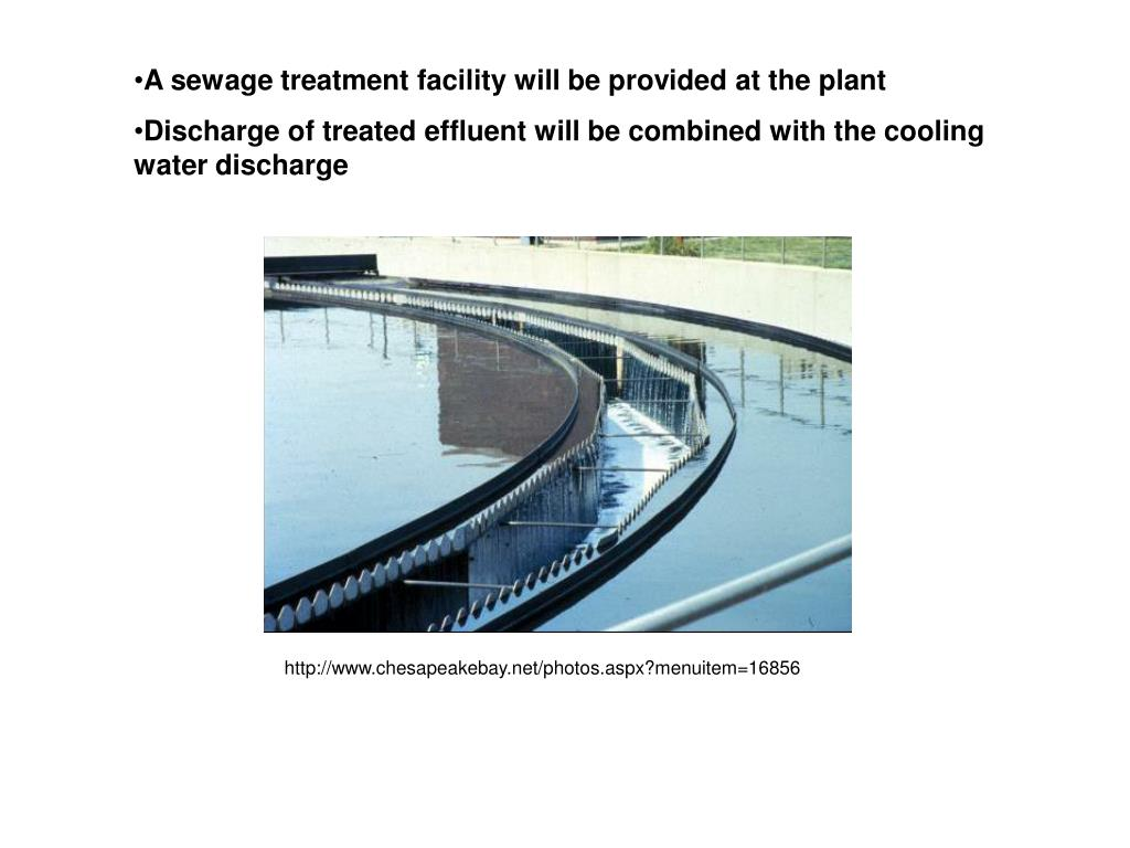 A sewage treatment facility will be provided at the plant