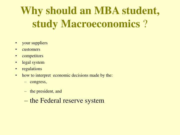 Why should an MBA student, study Macroeconomics