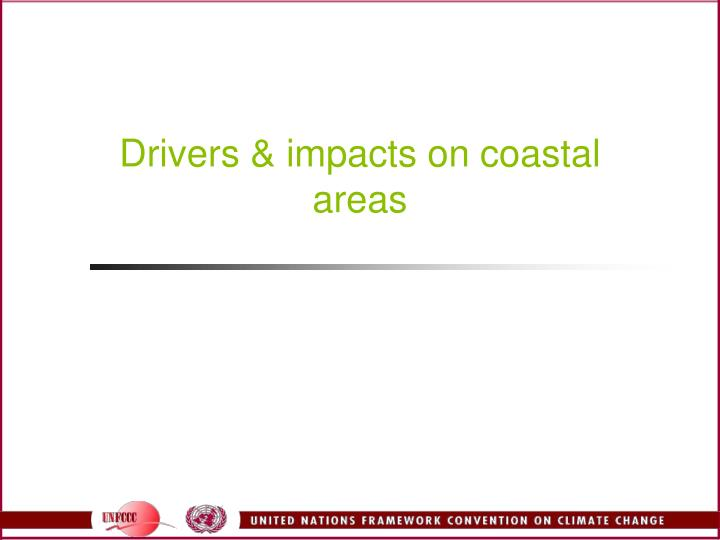 Drivers impacts on coastal areas