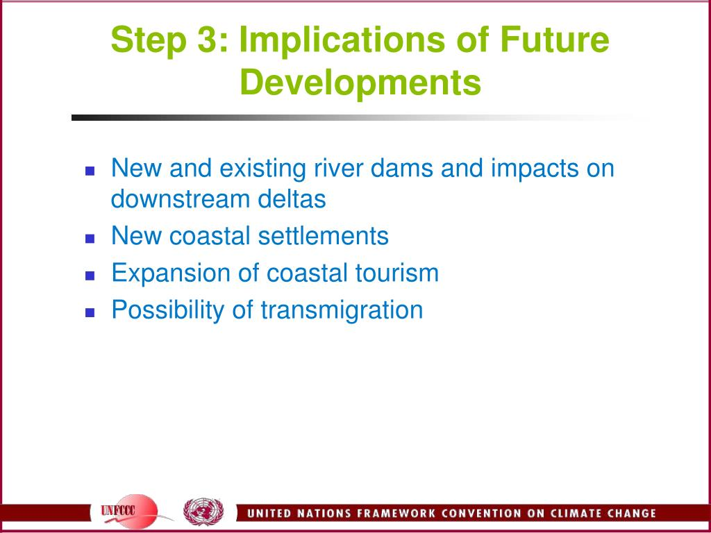Step 3: Implications of Future Developments