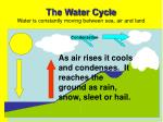 the water cycle water is constantly moving between sea air and land7