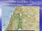 locating the dead sea the jordan river basin