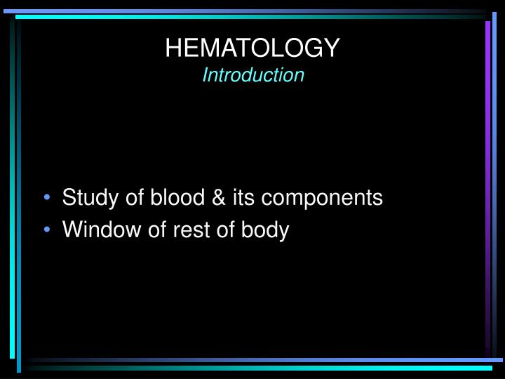 Hematology introduction l.jpg