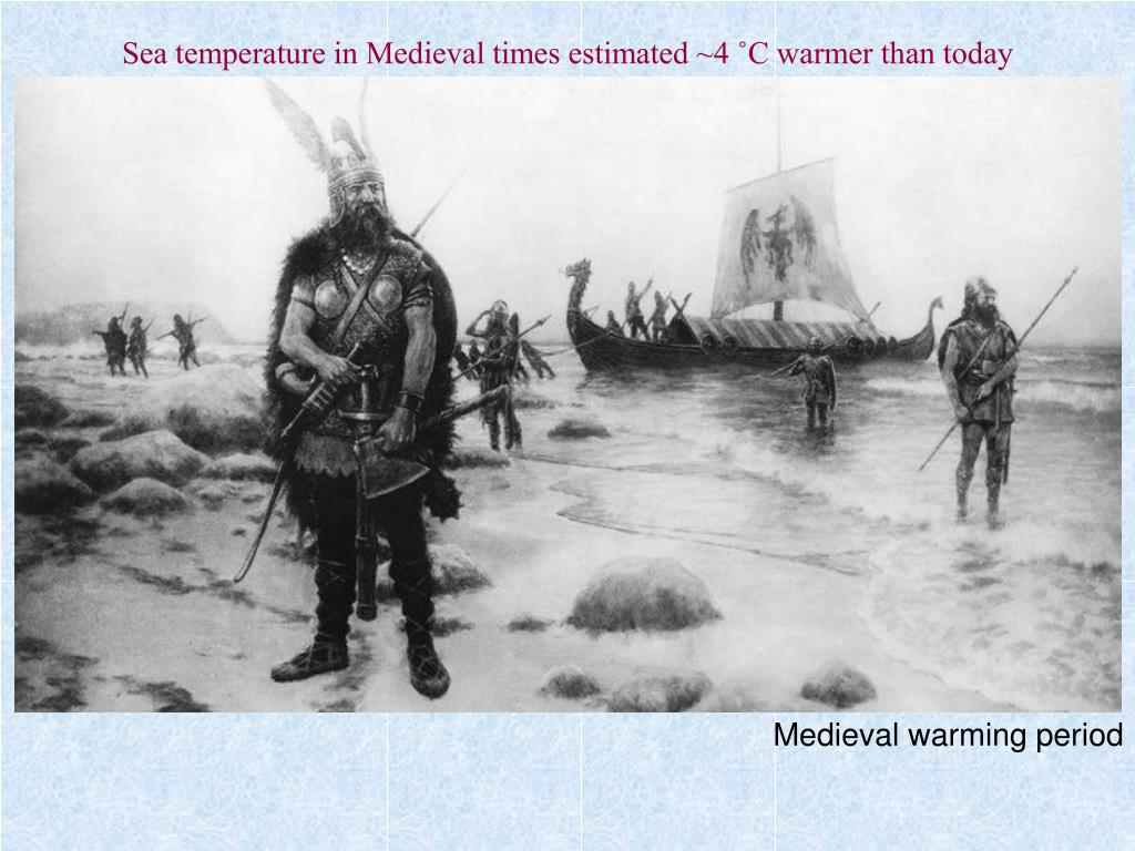 Sea temperature in Medieval times estimated ~4 ˚C warmer than today