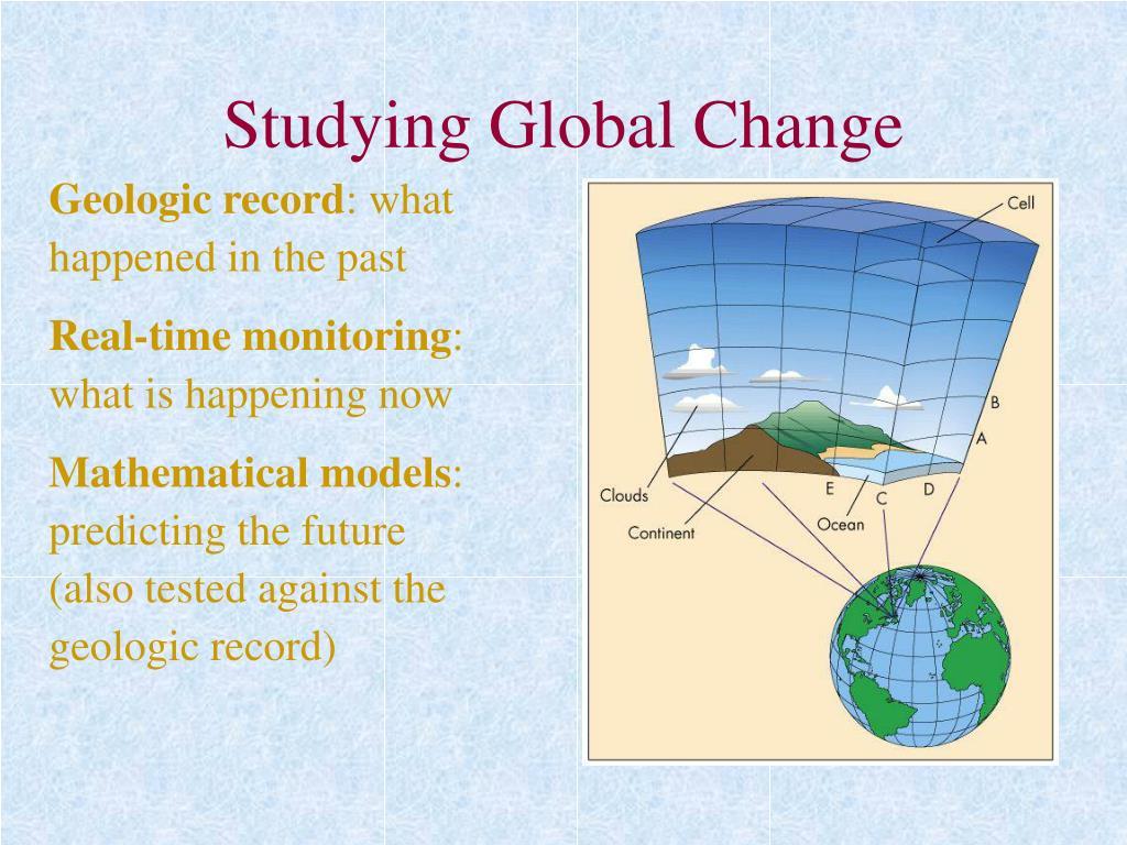 Studying Global Change