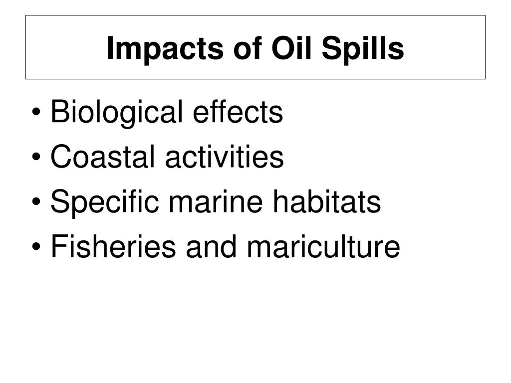 Impacts of Oil Spills