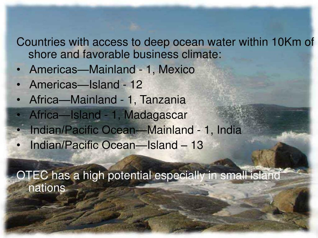 Countries with access to deep ocean water within 10Km of shore and favorable business climate: