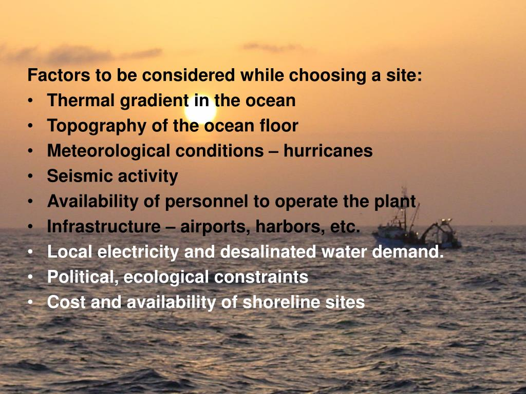 Factors to be considered while choosing a site: