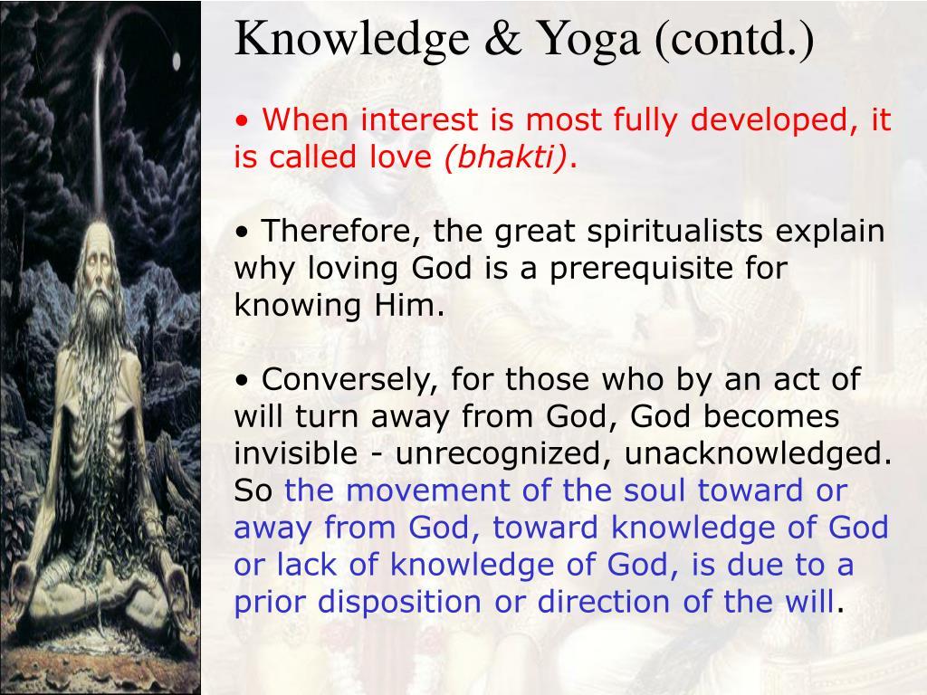 Knowledge & Yoga (contd.)