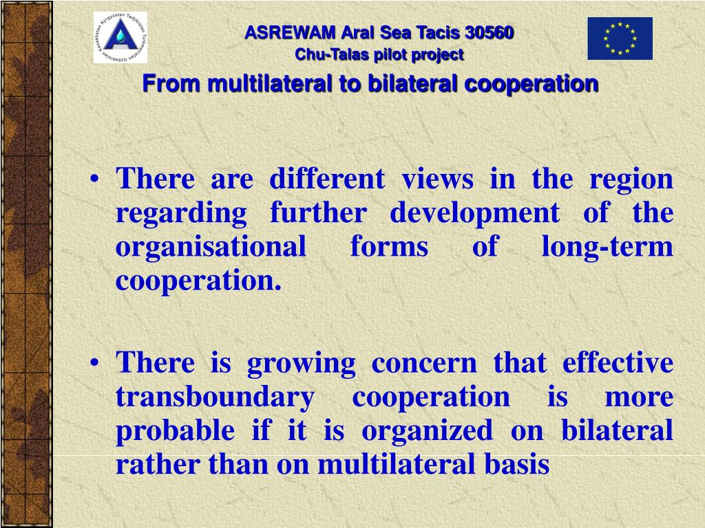 From multilateral to bilateral cooperation