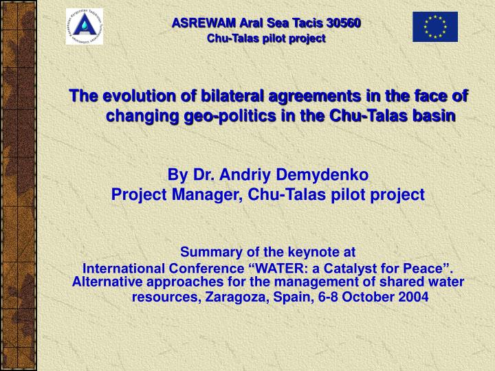 The evolution of bilateral agreements in the face of changing geo-politics in the Chu-Talas basin