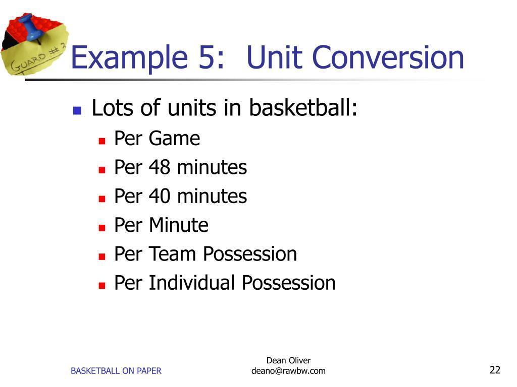 Example 5:  Unit Conversion