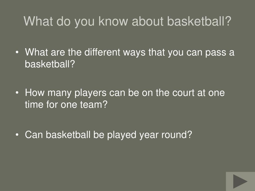 What do you know about basketball?