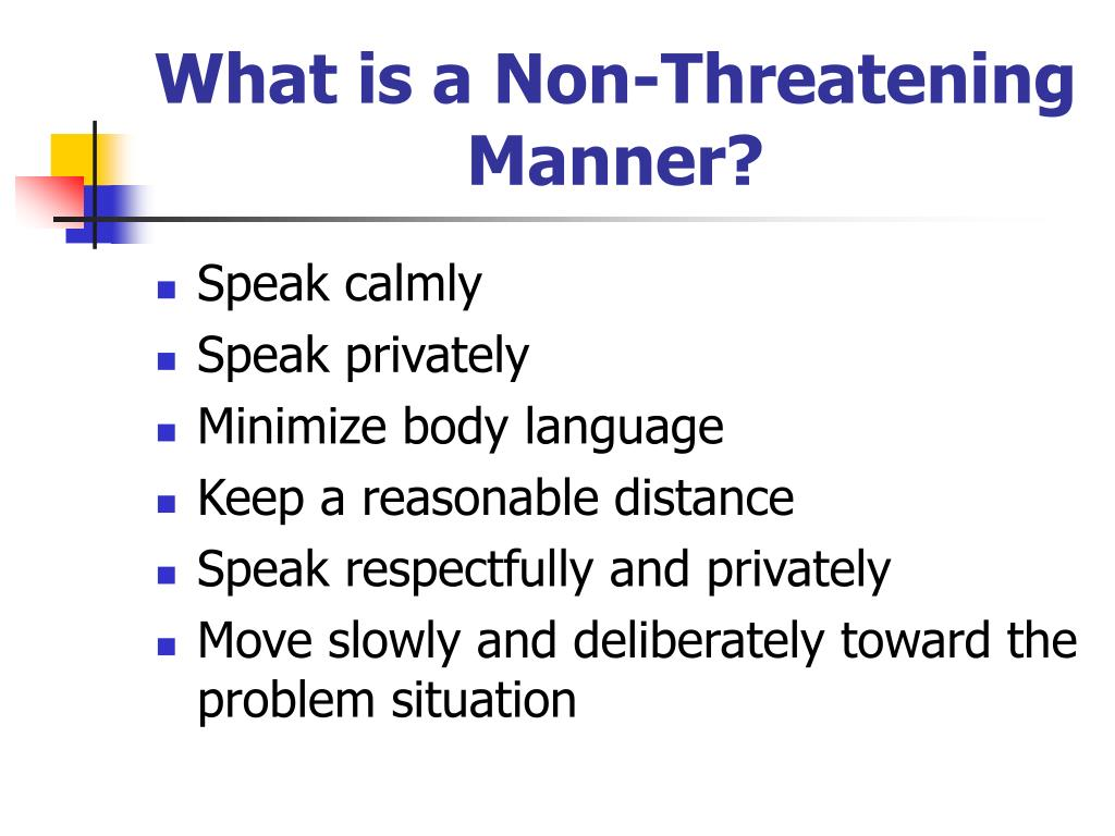 What is a Non-Threatening Manner?