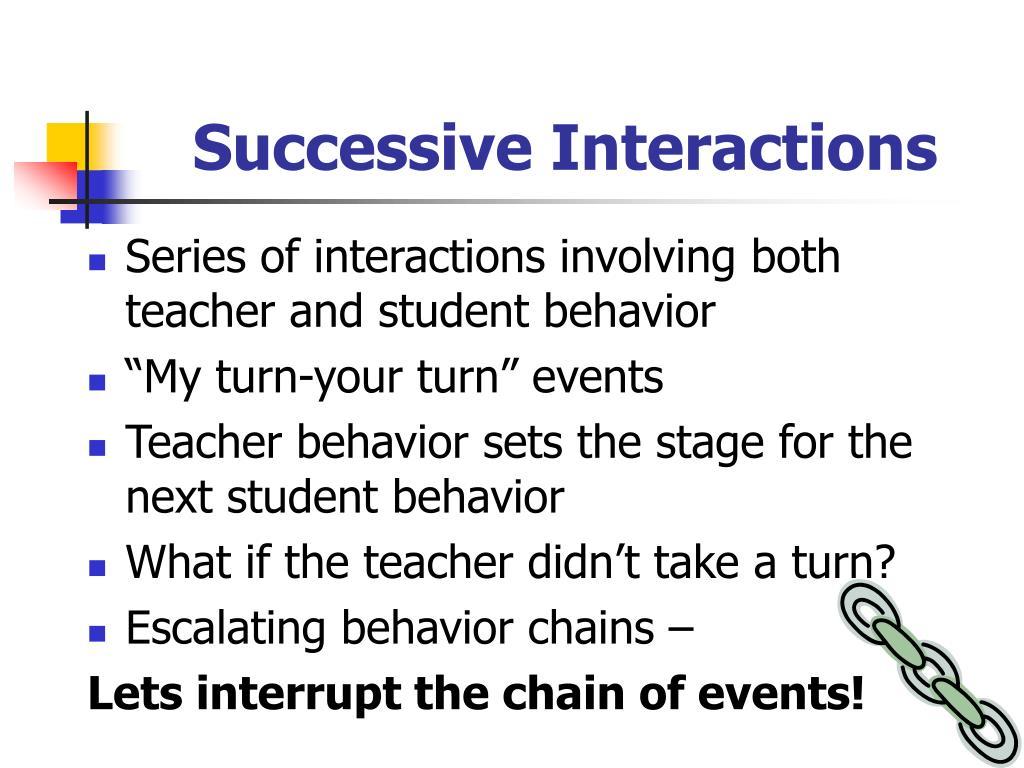 Successive Interactions
