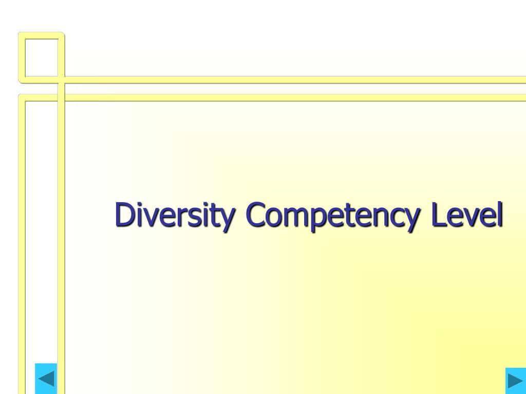 Diversity Competency Level