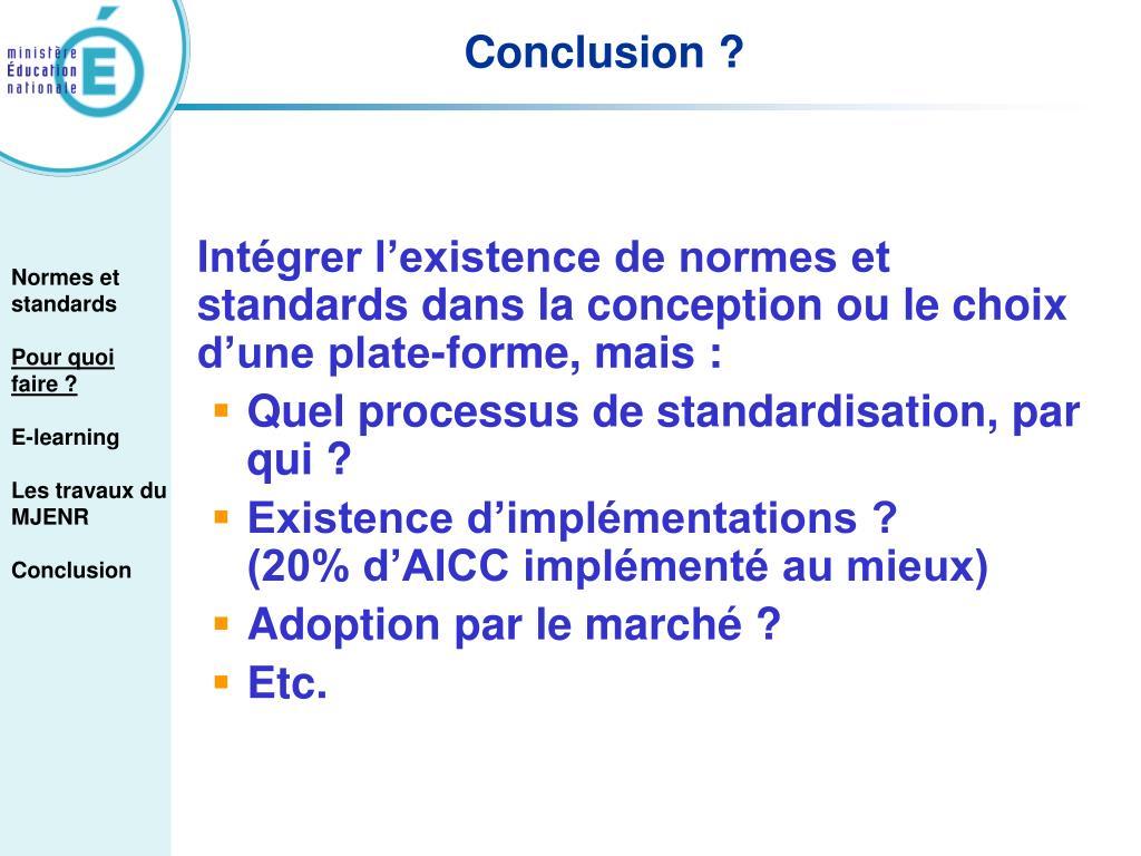 Intégrer l'existence de normes et standards dans la conception ou le choix d'une plate-forme, mais :