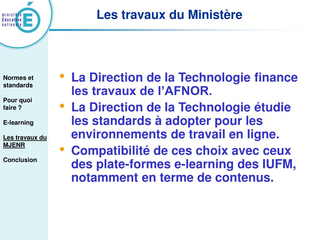 La Direction de la Technologie finance les travaux de l'AFNOR.
