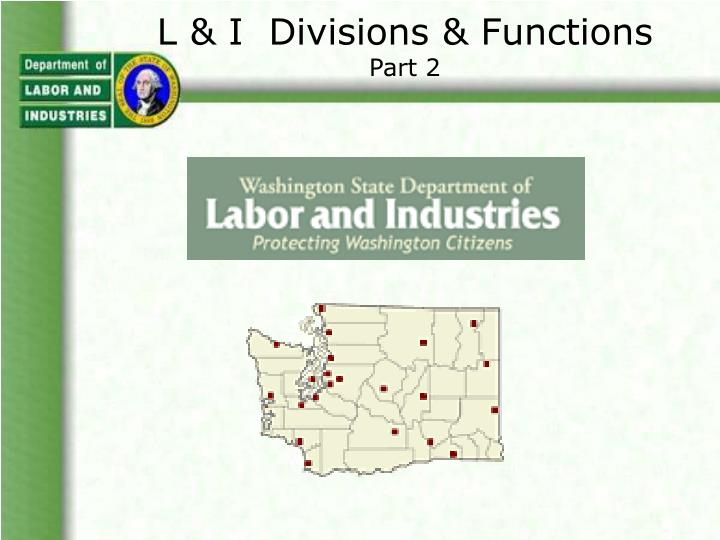 L & I  Divisions & Functions