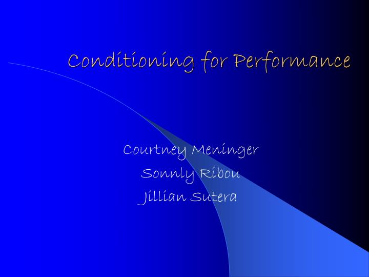 Conditioning for performance