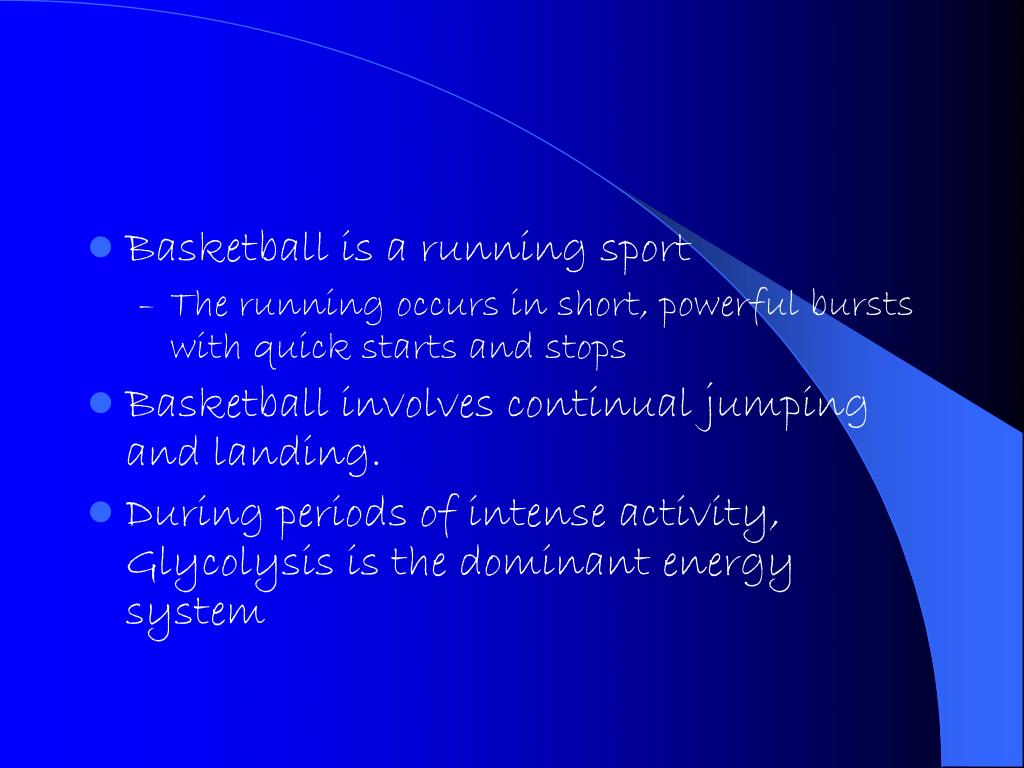 Basketball is a running sport